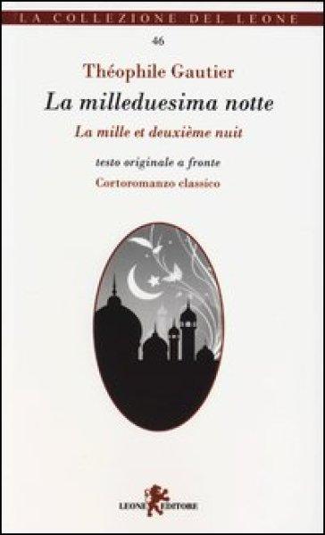 La milleduesima notte. Testo francese a fronte - Theophile Gautier | Kritjur.org