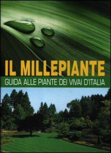 Il millepiante. Guida alle piante dei vivai d'Italia - Angelo Vavassori | Thecosgala.com