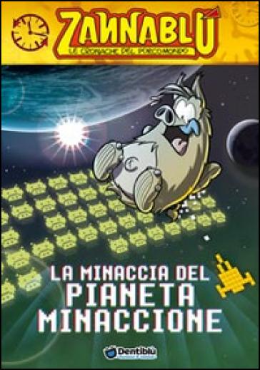 La minaccia del pianeta Minaccione. Cronache del Porcomondo. Zannablù - Stefano Bonfanti   Thecosgala.com