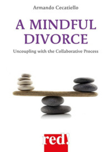 A mindful divorce. Uncoupling with the collaborative process - Armando Cecatiello |
