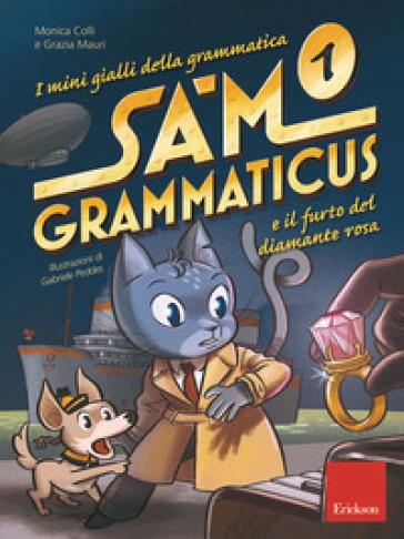I mini gialli della grammatica. 1: Sam Grammaticus e il furto del diamante rosa - Monica Colli | Thecosgala.com