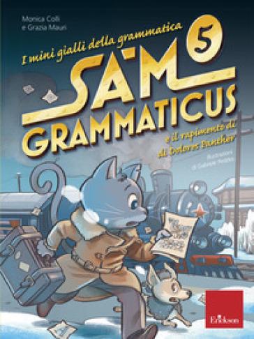 I mini gialli della grammatica. 5: Sam Grammaticus e il rapimento di Dolores Panther - Monica Colli | Thecosgala.com
