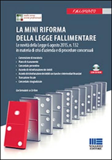 La mini riforma della legge fallimentare. Con CD-ROM - Studio Verna Società Professionale |