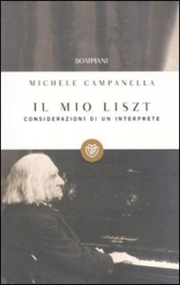 Il mio Liszt. Considerazioni di un interprete - Michele Campanella   Thecosgala.com