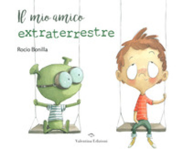 Il mio amico extraterrestre. Ediz. a colori - Rocio Bonilla | Thecosgala.com