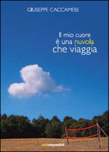 Il mio cuore è una nuvola che viaggia - Giuseppe Caccamese |