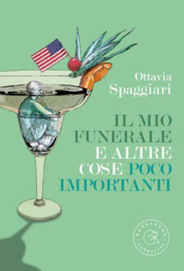 Il mio funerale e altre cose poco importanti - Ottavia Spaggiari | Kritjur.org