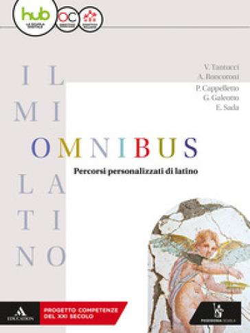 Il mio latino. Omnibus. Per i Licei e gli Ist. magistrali. Con ebook. Con espansione online - Vittorio Tantucci | Thecosgala.com