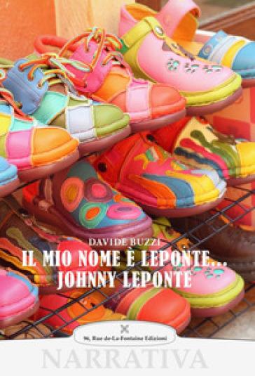Il mio nome è Leponte... Johnny Leponte - Davide Buzzi |