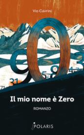 Il mio nome è Zero. Come i numeri si riscattarono dal giogo degli Umani