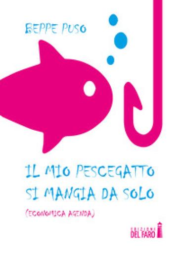 Il mio pescegatto si mangia da solo (economica agenda) - Beppe Puso |