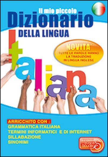 Il mio piccolo dizionario della lingua italiana - Stefania Carbone |