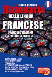 Il mio piccolo dizionario della lingua francese. Francese/italiano. Italiano/francese. Ediz. per la scuola