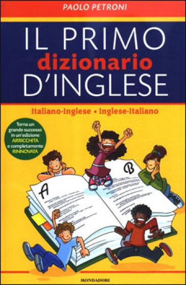 Il mio primo dizionario d 39 inglese italiano inglese for Traduzione da inglese a italiano