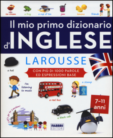 Il mio primo dizionario d'inglese Larousse - Tiziana Camerani |