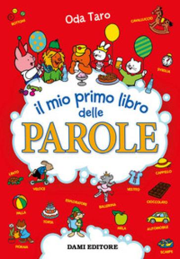 Il mio primo libro delle parole - Oda Taro | Thecosgala.com