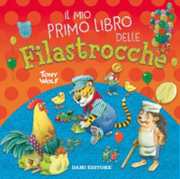 Il mio primo libro delle filastrocche. Ediz. a colori - Anna Casalis   Thecosgala.com