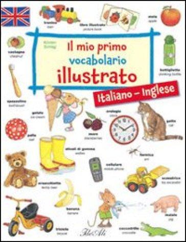 Il mio primo vocabolario illustrato italiano inglese - Immagini in francese per bambini ...