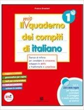 Il mio quaderno dei compiti di italiano. Con fascicolo. Con espansione online. Per la 1ª classe elementare (2 vol.)