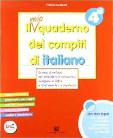 Il mio quaderno dei compiti di italiano. Con fascicolo. Con espansione online. Per la 4ª classe elementare (2 vol.) - F. Graziani |