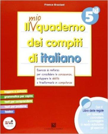 Il mio quaderno dei compiti di italiano. Con fascicolo. Con espansione online. Per la 5ª classe elementare (2 vol.) - F. Graziani   Rochesterscifianimecon.com