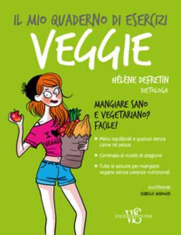 Il mio quaderno di esercizi. Veggie - Hélène Defretin pdf epub