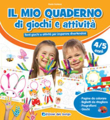 Il mio quaderno di giochi e attività 4/5 anni - Roberta Fanti |