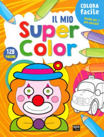 Il mio super color. Ediz. a colori