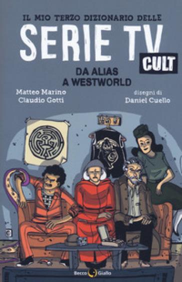 """Risultati immagini per """"Il mio terzo dizionario delle serie TV Cult"""" di Matteo Marino e Claudio Gotti (Becco Giallo)"""