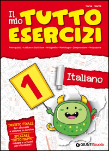 Il mio tutto esercizi italiano. Per la Scuola elementare. 1. - Ilaria Giachi |