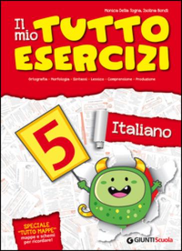 Il mio tuttoesercizi italiano. Per la Scuola elementare. 5. - Isolina Bondi pdf epub