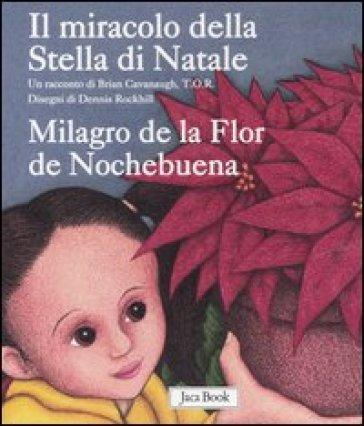 Il miracolo della Stella di Natale-Milagro de la Flor de Nochebuena - Brian Cavanaugh |