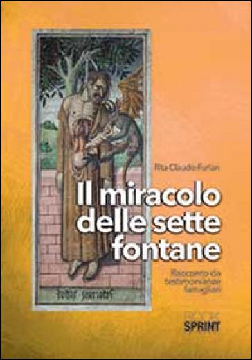 Il miracolo delle sette fontane - Rita C. Furlan   Kritjur.org