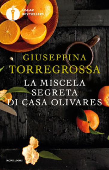 La miscela segreta di casa Olivares - Giuseppina Torregrossa |