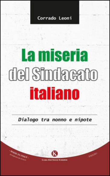 La miseria del sindacato italiano. Dialogo tra nonno e nipote - Corrado Leoni | Kritjur.org
