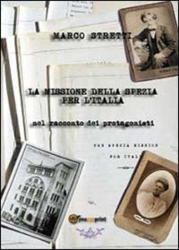 La missione della Spezia per l'Italia - Marco Stretti  