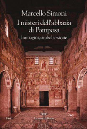 I misteri dell'abbazia di Pomposa. Immagini, simboli e storie - Marcello Simoni pdf epub