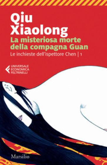 La misteriosa morte della compagna Guan. Le inchieste dell'ispettore Chen. 1. - Xiaolong Qiu   Rochesterscifianimecon.com