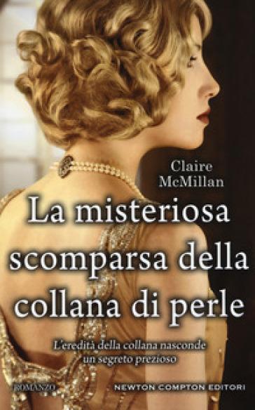 La misteriosa scomparsa della collana di perle - Claire McMillan  