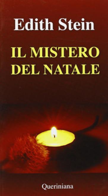 Il mistero del Natale. Incarnazione e umanità - Edith Stein | Jonathanterrington.com