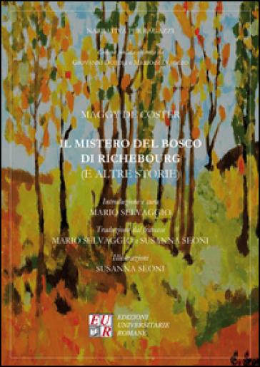 Il mistero del bosco di Richebourg (e altre storie) - Maggy De Coster | Kritjur.org