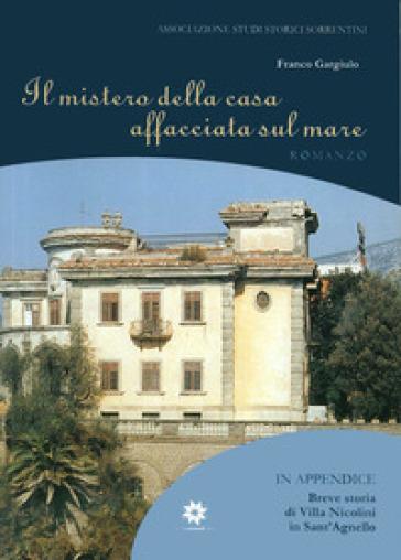 Il mistero della casa affacciata sul mare. Villa Nicolini in Sant'Agnello