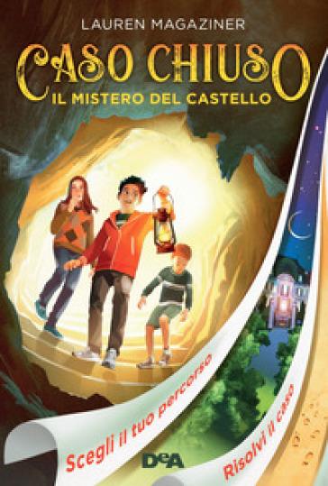 Il mistero del castello. Caso chiuso - Lauren Magaziner pdf epub