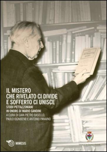 Il mistero che rivelato ci divide e sofferto ci unisce. Studi Pettazzoniani in onore di Mario Gandini - G. P. Besello | Kritjur.org