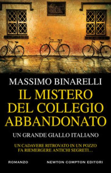 Il mistero del collegio abbandonato - Massimo Binarelli  