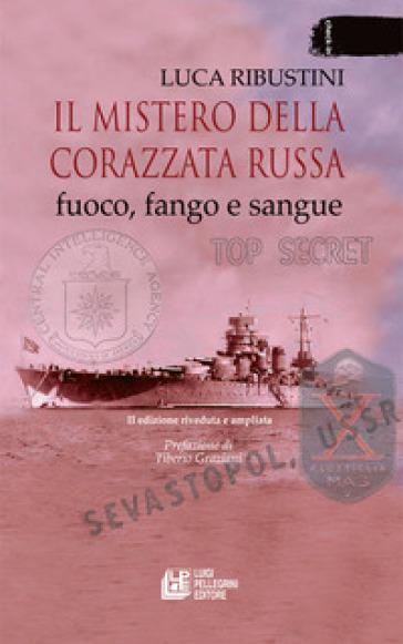 Il mistero della corazzata russa. Fuoco, fango e sangue - Luca Ribustini  