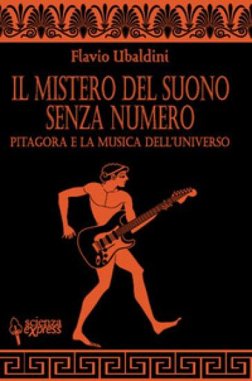 Il mistero del suono senza numero - Flavio Ubaldini | Thecosgala.com