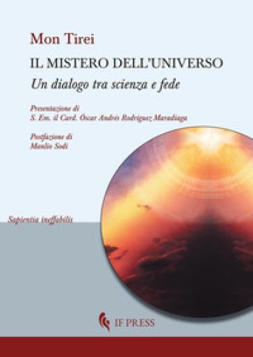 Il mistero dell'universo. Un dialogo tra scienza e fede - Mon Tirei | Kritjur.org