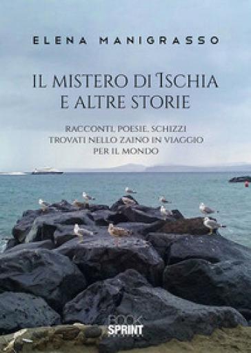 Il mistero di Ischia e altre storie - Elena Manigrasso   Kritjur.org