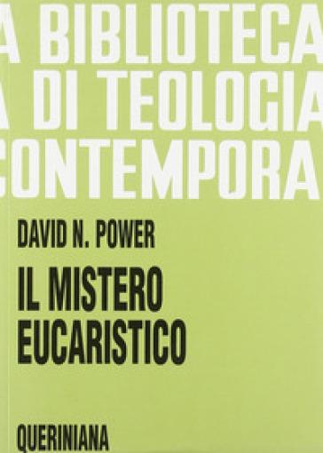Il mistero eucaristico. Infondere nuova vita alla tradizione - David Power |